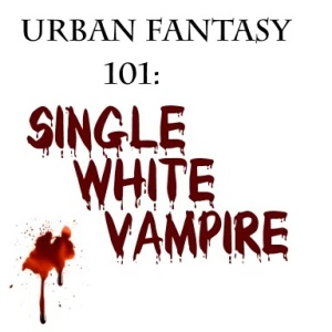 Urban Fantasy 101 - Single White Vampire.jpg