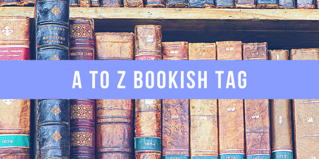 A to Z Bookish tag.png