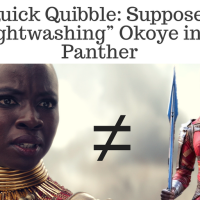 "A Quick Quibble: Supposedly ""Straightwashing"" Okoye in Black Panther"