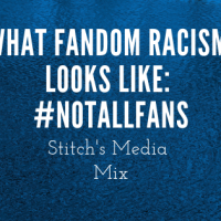 What Fandom Racism Looks Like: #NotAllFans