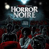 Horror Noire: Black History, Horror (A Review)
