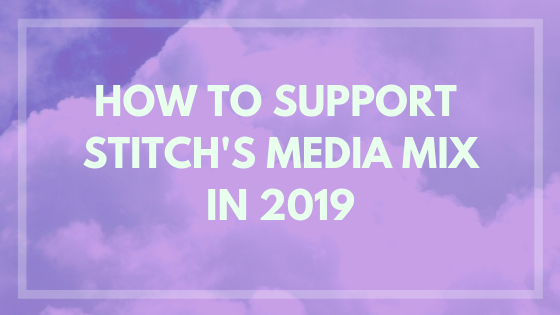 how to support stitch's media mix 2019