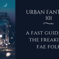 Urban Fantasy 101: A Fast Guide to the Freaking Fae Folk