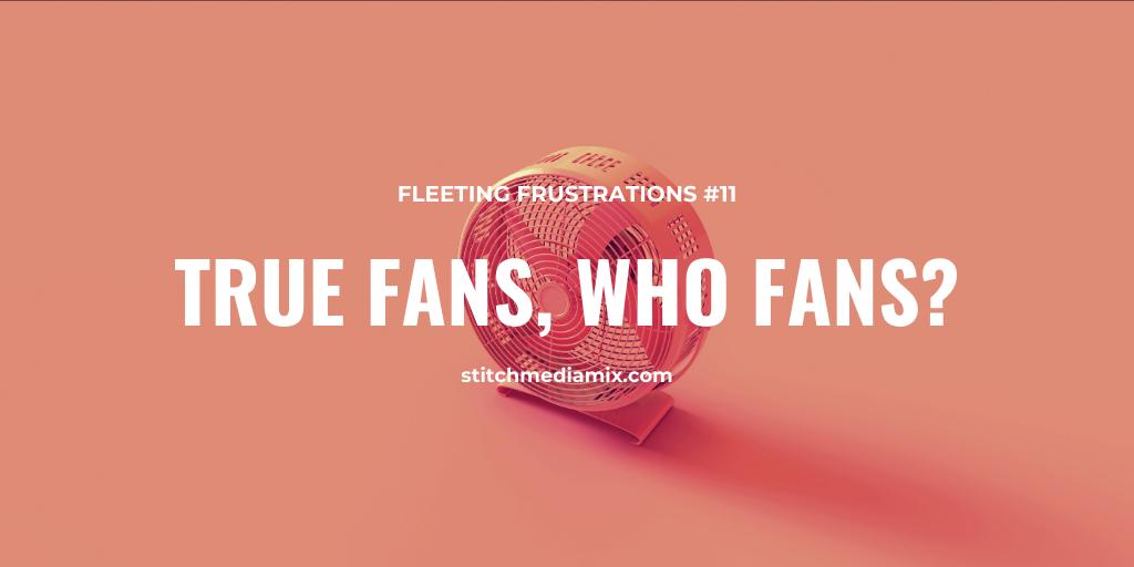 True Fans Who Fans - Header